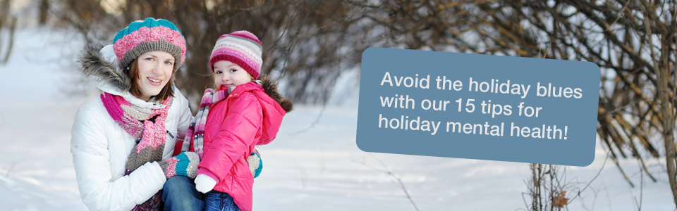 Avoid the holiday blues with our 15 tips for holiday mental health